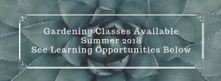 Gardening Classes Summer 2018